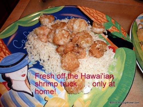 Fresh off the Hawai'ian Shrimp Truck?  You would think so!