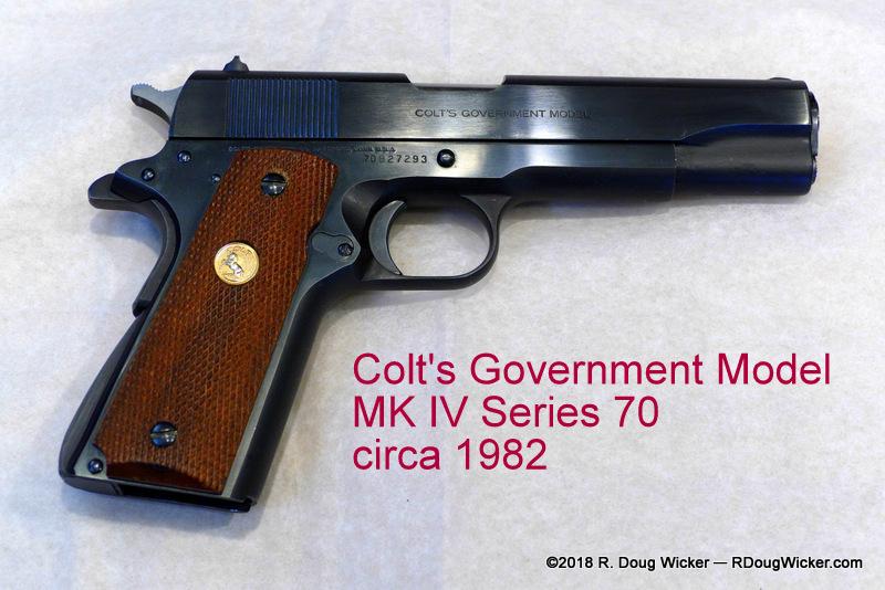 An original Colt MK IV Series 70 | R  Doug Wicker — Author